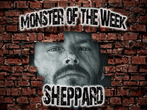 Monster of the Week – Sheppard Freeman