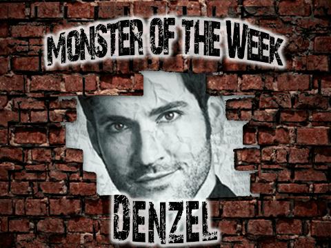 Monster of the Week – Denzel Justis